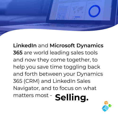 LinkedIn and Microsoft Dynamics 365 are world leading sales tools and now they come together, to help you save time toggling back and forth between your Dynamics 365 (CRM) and LinkedIn Sales Navigator, and to focus on what matters most - selling