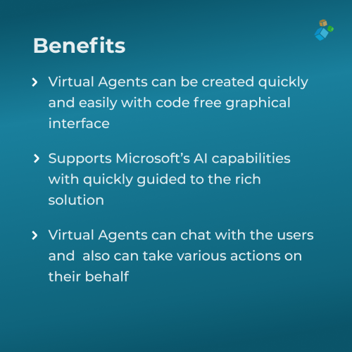 Virtual Agents can be created quickly and easily with code free graphical interface